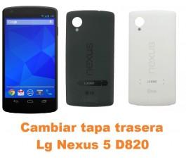 Cambiar tapa trasera Lg Nexus 5 D820