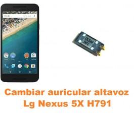 Cambiar auricular altavoz Lg Nexus 5X H791