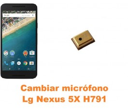 Cambiar micrófono Lg Nexus 5X H791