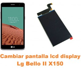 Cambiar pantalla lcd display Lg Bello II X150