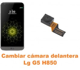 Cambiar cámara delantera Lg G5 H850