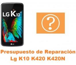 Presupuesto de reparación Lg K10 K420 K420N