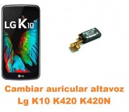 Cambiar auricular altavoz Lg K10 K420 K420N
