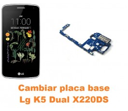Cambiar placa base Lg K5 Dual X220DS