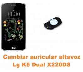 Cambiar auricular altavoz Lg K5 Dual X220DS