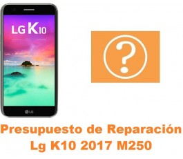 Presupuesto de reparación Lg K10 2017 M250