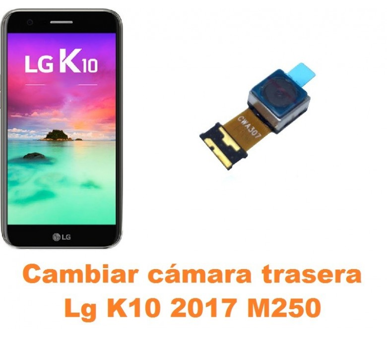 Cambiar cámara trasera Lg K10 2017 M250