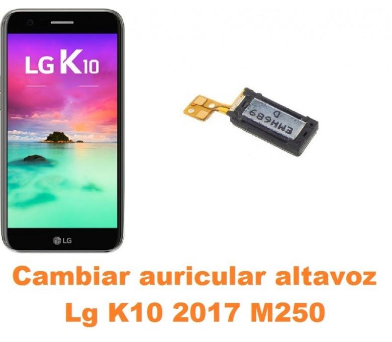 Cambiar auricular altavoz Lg K10 2017 M250