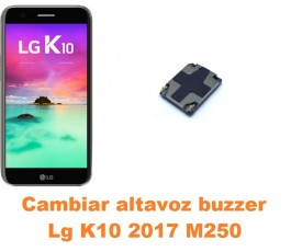 Cambiar altavoz buzzer Lg K10 2017 M250