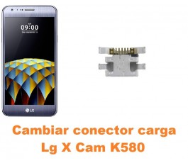 Cambiar conector carga Lg X Cam K580