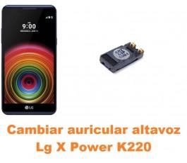 Cambiar auricular altavoz Lg X Power K220