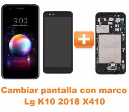 Cambiar pantalla completa con marco Lg K10 2018 X410