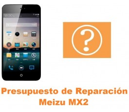 Presupuesto de reparación Meizu MX2