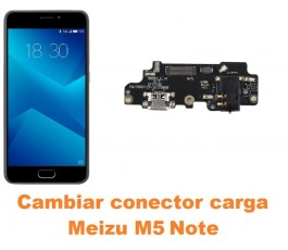 Cambiar conector carga Meizu M5 Note