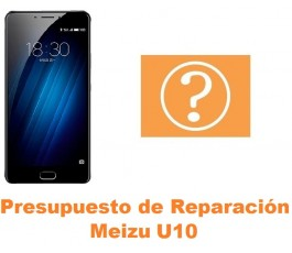 Presupuesto de reparación Meizu U10