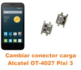 Cambiar conector carga Alcatel Pixi 3 (4.5) OT-4027