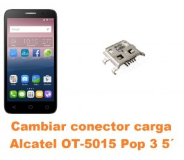 Cambiar conector carga Alcatel OT-5015 Pop 3 5´