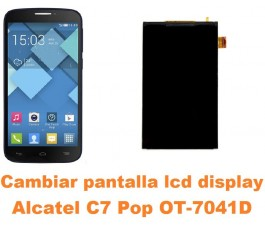 Cambiar pantalla lcd display Alcatel C7 Pop OT-7041D