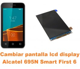 Cambiar pantalla lcd display Alcatel 695N Smart First 6