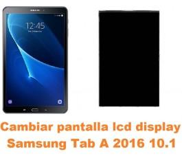 Cambiar pantalla lcd display Samsung Tab A 2016 10.1 T580 T585