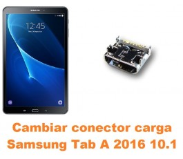Cambiar conector carga Samsung Tab A 2016 10.1 T580 T585