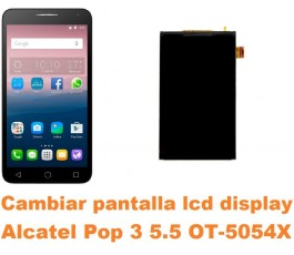 Cambiar pantalla lcd display Alcatel OT-5054X Pop 3 5.5