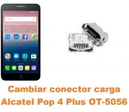 Cambiar conector carga Alcatel OT-5056 Pop 4 Plus