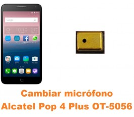 Cambiar micrófono Alcatel OT-5056 Pop 4 Plus