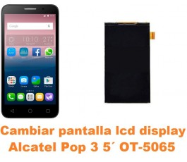 Cambiar pantalla lcd display Alcatel OT-5065 Pop 3 5´