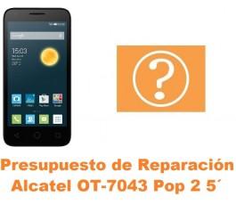 Presupuesto de reparación Alcatel OT-7043 Pop 2 5´