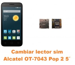 Cambiar lector sim Alcatel OT-7043 Pop 2 5´