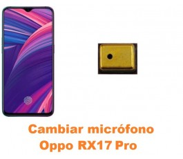 Cambiar micrófono Oppo Rx17...