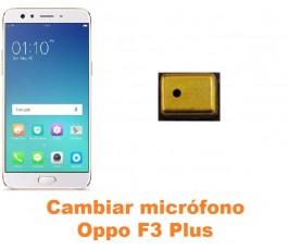 Cambiar micrófono Oppo F3 Plus