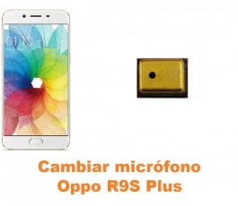 Cambiar micrófono Oppo R9S...