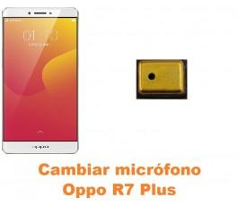 Cambiar micrófono Oppo R7 Plus