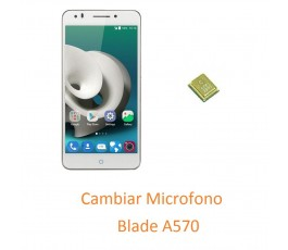 Cambiar Micrófono ZTE A570...