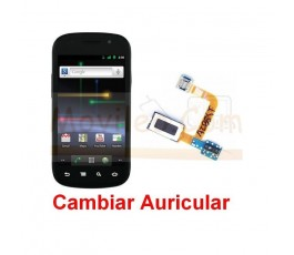 Reparar Auricular Samsung Nexus S i9023 - Imagen 1